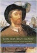 Juan Sebastián Elcano. La mayor travesia de la historia
