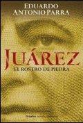 Juárez. El rostro de piedra