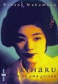 Kiharu. Vida de una Geisha