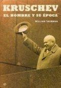 Kruschev. El hombre y su época