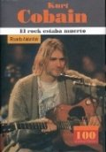 Kurt Cobain. El rock estaba muerto
