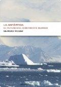 La Antártida. El futuro del continente blanco