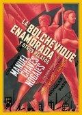 La bolchevique enamorada y otros relatos