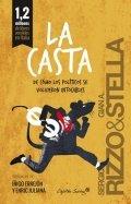La casta. De cómo los políticos se hicieron intocables