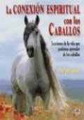La conexión espiritual con los caballos