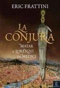 La conjura: matar a Lorenzo de Medici