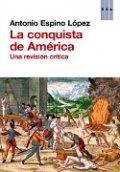 La conquista de América. Una revisión crítica
