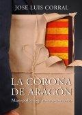 La Corona de Aragón: manipulación, mito e historia