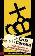 La Cruz y la Corona: Las dos hipotecas de la Historia de España