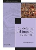 La defensa del Imperio (1500-1700)
