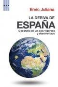 La deriva de España. Geografía de un país vigoroso y desorientado