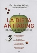La dieta antiaging. Rejuvenecer comiendo