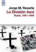La División Azul. Rusia, 1941-1944