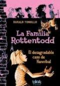 La familia Rottentodd. El desagradable caso de Hannibal