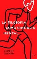 La filosofía como gimnasia mental