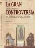 La gran controversia. Las iglesias católica y ortodoxa de los orígenes a nuestros días