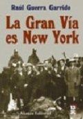 La Gran Vía es Nueva York