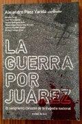 La guerra por Juárez