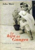 La hija del Ganges. La historia de una adopción