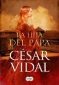 La hija del Papa (César Vidal)
