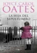 La hija del sepulturero (Joyce Carol Oates)