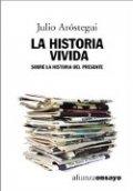 La historia vivida: Sobre la historia del presente
