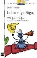 La hormiga Miga, megamaga