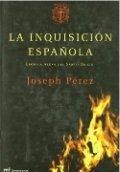 La Inquisición española. Crónica negra del Santo Oficio