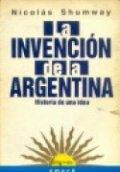 La invención de la Argentina