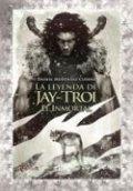 La leyenda de Jay-Troi. El inmortal