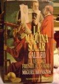 La máquina solar. Galileo, la verdad frente al dogma