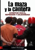 La maza y la cantera. Juventud vasca, represión y solidaridad