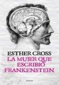 La mujer que escribió Frankenstein