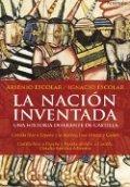 La nación inventada. Una historia diferente de Castilla