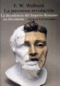 La pavorosa revolución: la decadencia del Imperio Romano en occidente