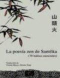 La poesía zen de Santoka: 70 haiku esenciales