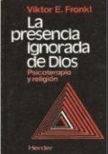La presencia ignorada de Dios: Psicoterapia y religión