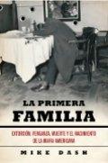 La primera familia: Extorsión, venganza, muerte y el nacimiento de la mafia americana