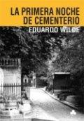 La primera noche de cementerio y otros textos