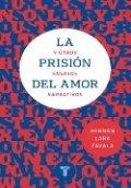 La prisión del amor y otros ensayos narrativos