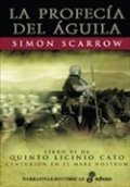 La profecía del águila. Libro VI de Quinto Licinio Cato