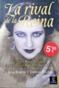La rival de la reina. Carmen Ruiz Moragas, la gran pasión de Alfonso XIII