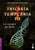 La sangre de Dios (Trilogía Templaria III)