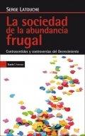 La sociedad de la abundancia frugal: Contrasentidos y controversias del Decrecimiento