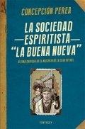La sociedad espiritista La buena nueva