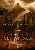 La sombra de Alejandro (Frédéric Neuwald)