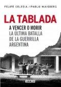 La Tablada. A vencer o morir. La última batalla de la guerrilla argentina