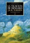 La traición de Isengard. La historia de la Tierra Media VII