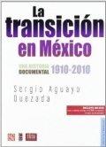 La transición en México. Una historia documental 1910-2010