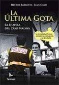 La última gota. La novela del caso Malaya